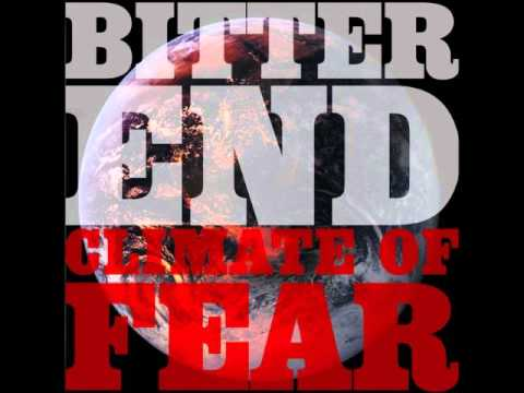 Bitter End - Panic & Climate of Fear