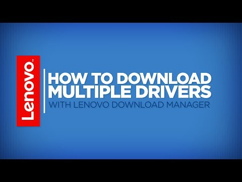 How To - Download Multiple Drivers With Lenovo Download Manager