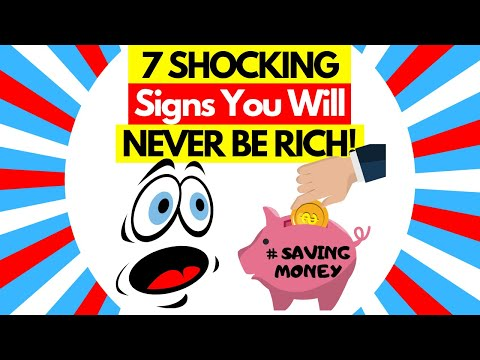 7 Signs You Will NEVER Be Rich - Avoid These 7 Mistakes