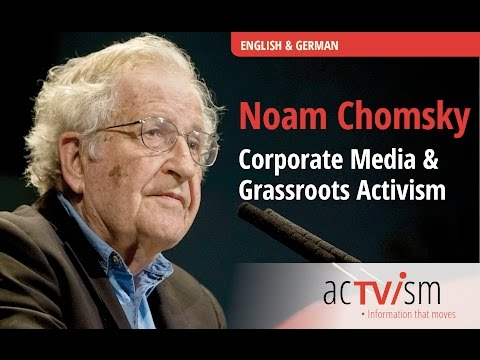 Noam Chomsky on Corporate Media and Activism 2016