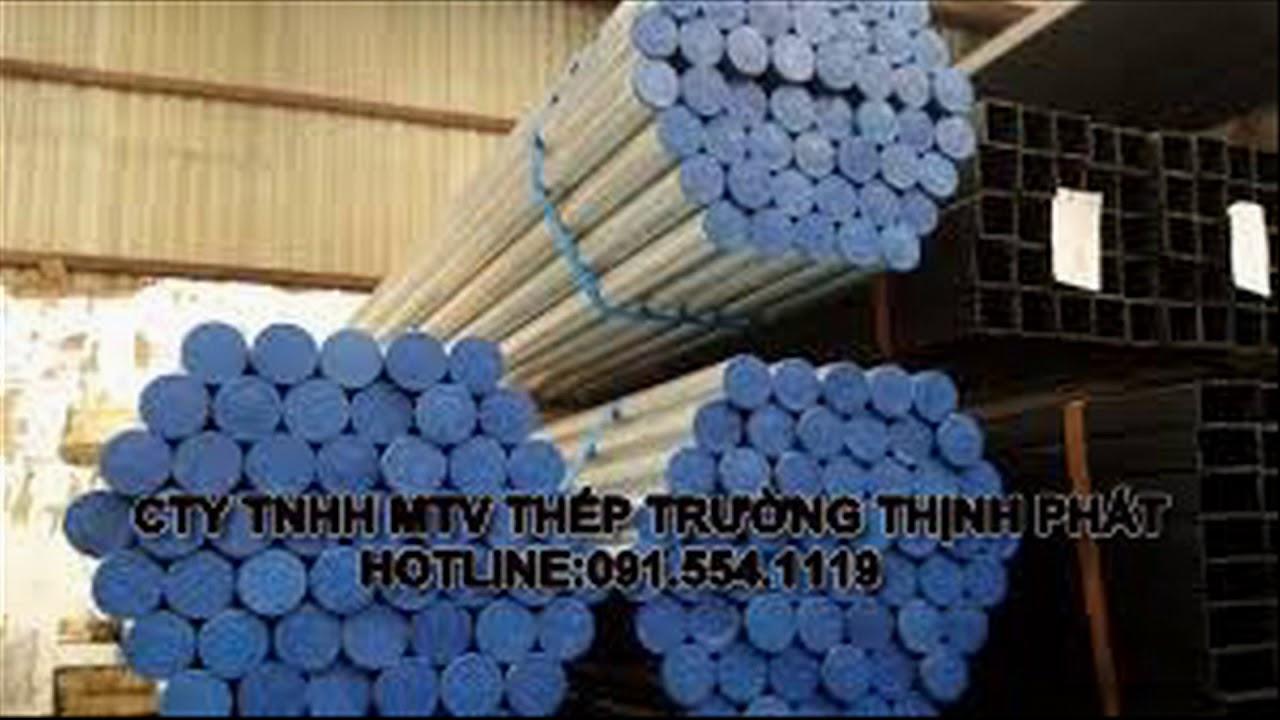 Bán thép ống mạ kẽm tại bình dương,ống thép mạ kẽm tại bình dương T/C A106,API5L,A53 - YouTube