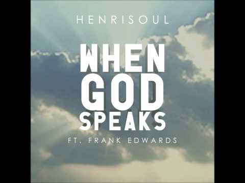 Henrisoul ft. Frank Edwards - When God Speaks