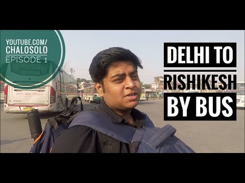 Delhi to Rishikesh by Bus | ISBT Delhi | Rishikesh Travel Vlog Ep 1