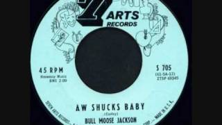 BULL MOOSE JACKSON - AW SHUCKS BABY