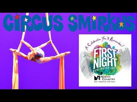 First Night Burlington 2017 Circus Smirkus Full Show