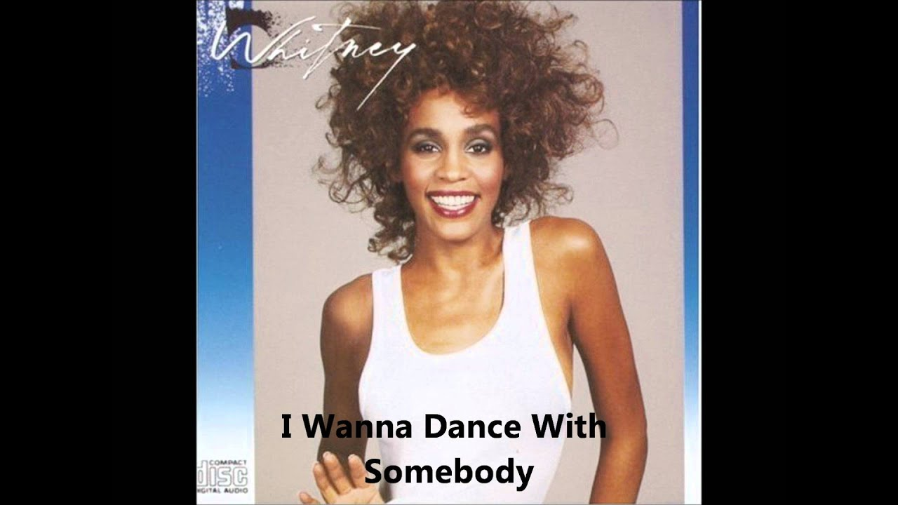 Whitney Houston I Wanna Dance With Somebody - Didn't We Almost Have It All