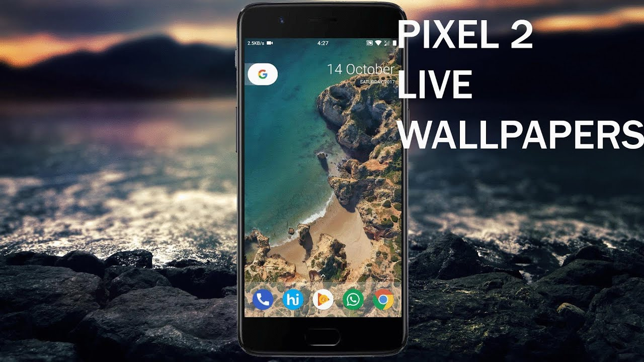 Pixel 2 Live Wallpapers For Any Device(Android 6.0+)