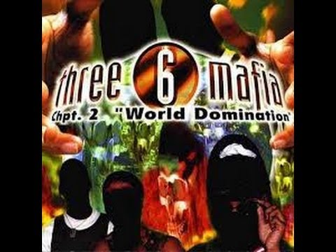 Three 6 Mafia - Ch.2 World Domination (Full Album)