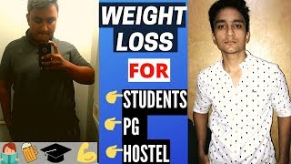Weight loss and diet for hostelers/ college students pgs made easy. live in a hostel/ pg ? need plan low budget? are you student o...