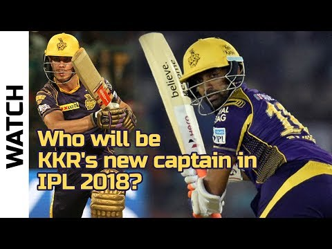 Who will captain Kolkata Knight Riders in IPL 2018? | Indian Premier League 2018