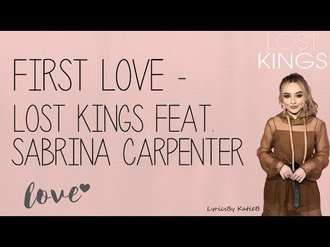 First Love (With Lyrics) - Lost Kings Feat  Sabrina Carpenter