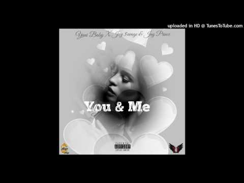YaniBaby - You & Me (ft. Jay $avage & Jay Prince)