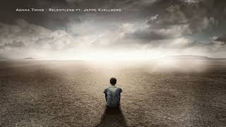 Adana Twins Relentless Feat Jeppe Kjellberg Original Mix