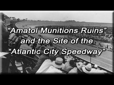 Amatol Munitions Ruins and site of the Atlantic City Speedway (Brooklands)