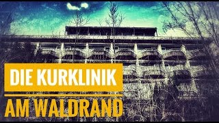 Lost Places |Die Kurklinik am Waldrand|Deutschland/Germany(Urban Exploration HD)