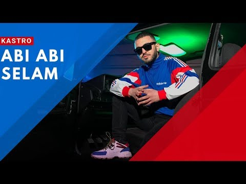KASTRO - ABI ABI SELAM ( Official Video )