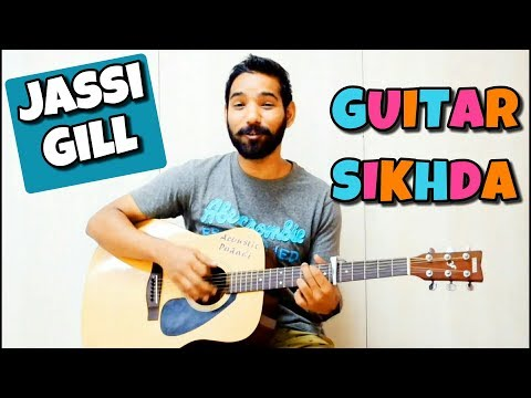 Guitar Sikhda - Jassi Gill Complete Guitar Chords Lesson