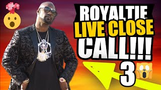 """Royaltie Live Close Call 3 