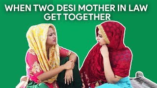 When two desi mother-in-law get together - | Rakhi Lohchab |