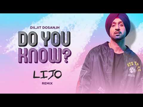 DJ LIJO || DO YOU KNOW || REMIX || DILJIT DOSANJH || FULL AUDIO || 2018