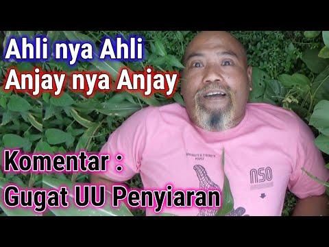 Komentar Anjay & Gugat Uu Penyiaran - Pak Ndul