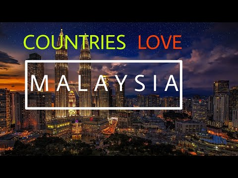 Top 10 Countries That Love Malaysia