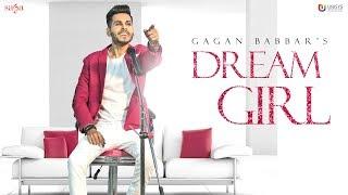 Dream Girl Gagan Babbar (Official ) | Love Song 2018 | Youngistan | Punjabi Song | Saga Music