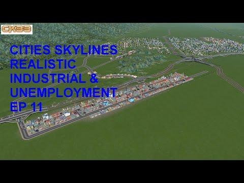 Cities Skylines Realistic Industrial & Unemployment Episode 11