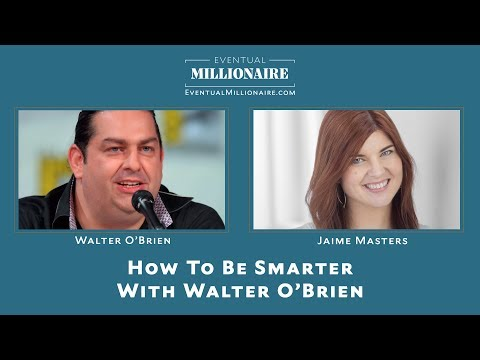 How To Be Smarter With Walter O'Brien