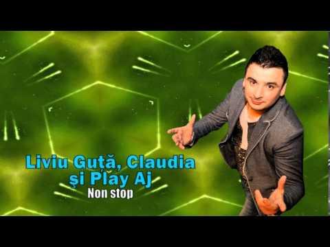 LIVIU GUTA, CLAUDIA SI PLAY AJ - NON STOP