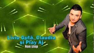 LIVIU GUTA, CLAUDIA SI PLAY AJ - NON STOP image