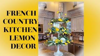 FRENCH COUNTRY KITCHEN LEMON DECOR - HOW TO DECORATE A TIERED TRAY -LEMON DECOR - DECORATE WITH ME