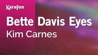 Karaoke Bette Davis Eyes - Kim Carnes *
