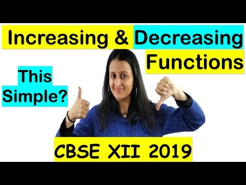 INCREASING AND DECREASING FUNCTIONS FOR CBSE 2019 CLASS 12th