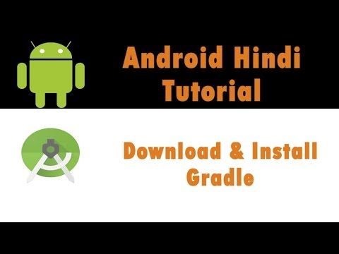 Android App Development Tutorial - 3 - How To Download & Install Gradle - Hindi