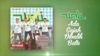 Wali - Ada Gajah Dibalik Batu - Unofficial Video Lyrics - Authentic Artwork