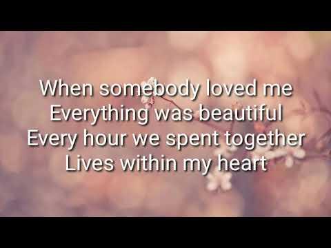 when-somebody-loved-me-lyrics