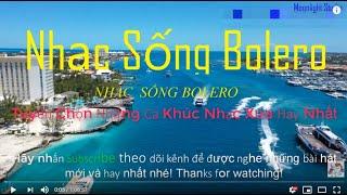 Nhạc Sống Bolero Trữ Tình Remix   Tuyển Chọn Những Ca Khúc Nhạc Xưa Hay Nhất