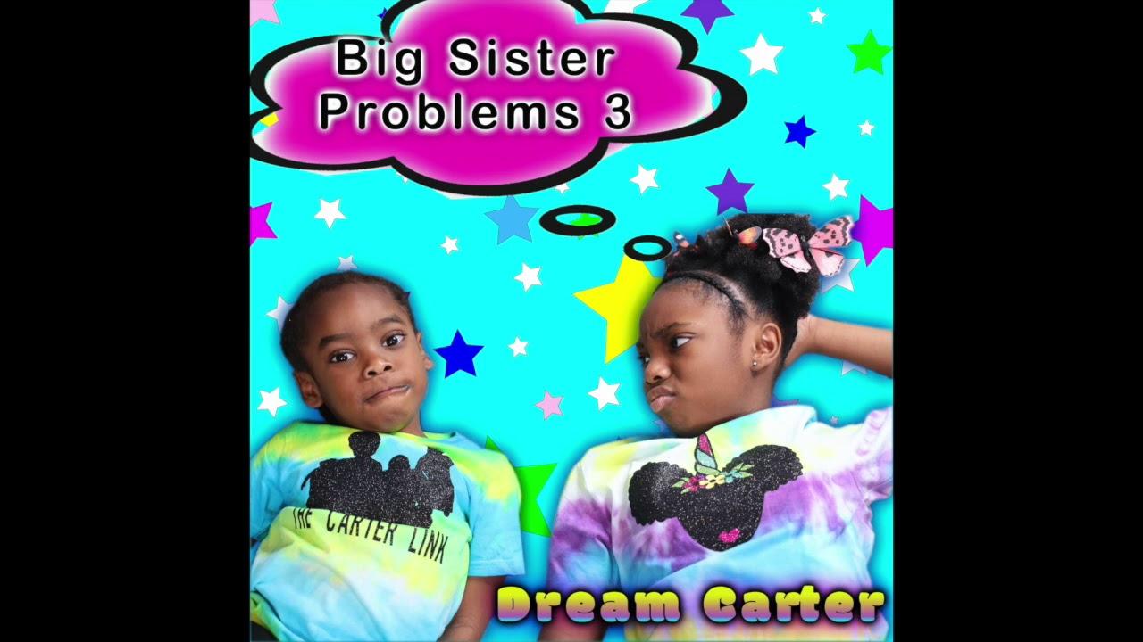 Dream Carter - Big Sister Problems 3 (Audio)