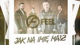Feel - Jak na imię masz [Official Audio]