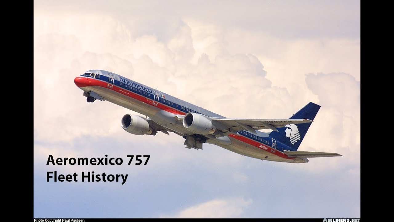 Aeromexico 757 200 Fleet History 1993 2006 Youtube