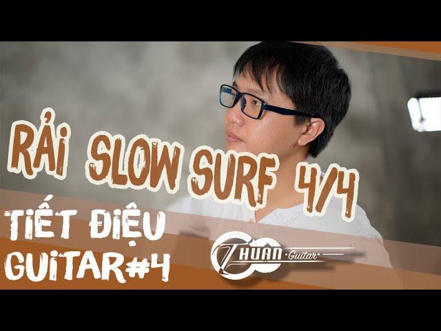 Cách chơi Điệu Slow Surf 4/4 trên Guitar