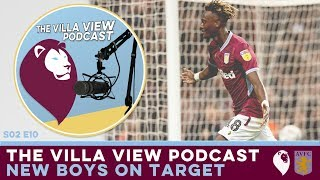 The Villa View Podcast S02 E10 | NEW BOYS ON TARGET