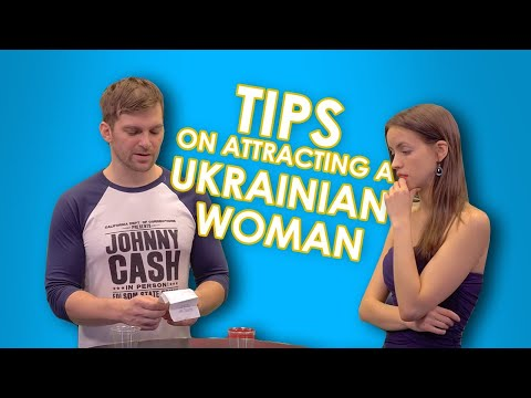 Tips on Attracting a UKRAINIAN WOMAN