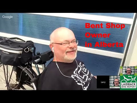 """I Own a Bent Shop in Alberta, Canada"" Open Forum August 2016-Laidback Bike Report"
