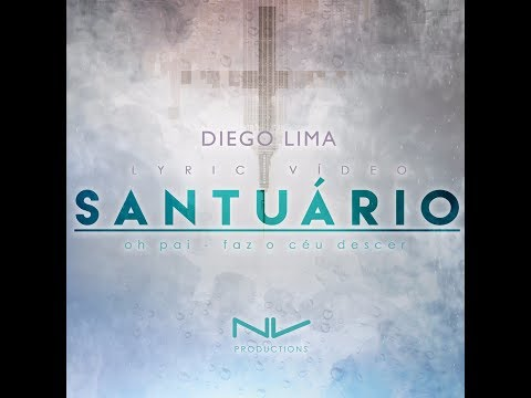 Santuario (Lyric Video  ) - Diego Lima
