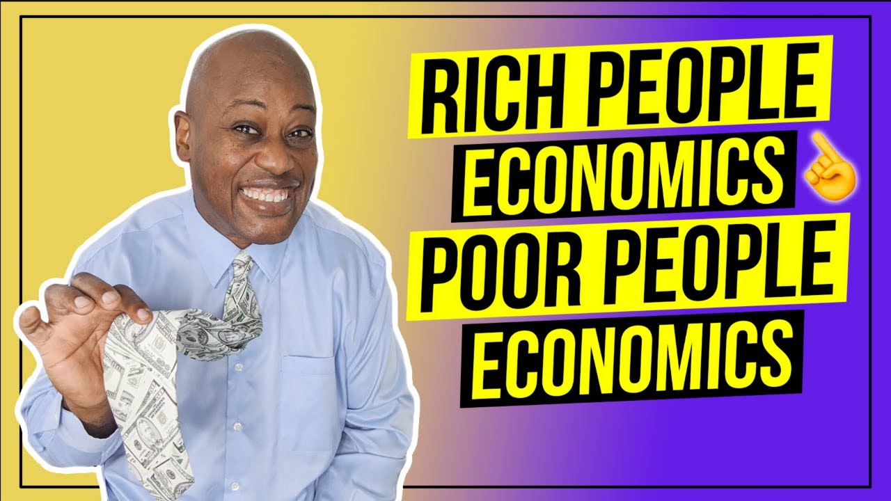 Rich Folks Economics versus Poor People Economics what you need to know