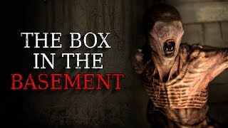 """The Box in the Basement"" Creepypasta"
