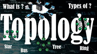 What is Topology | What is Topology in Networking | Types of Network Topology | Topology in hindi
