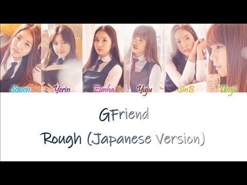GFRIEND (여자친구) – Rough (Japanese Version) Kan/Rom/Eng Color Coded Lyrics